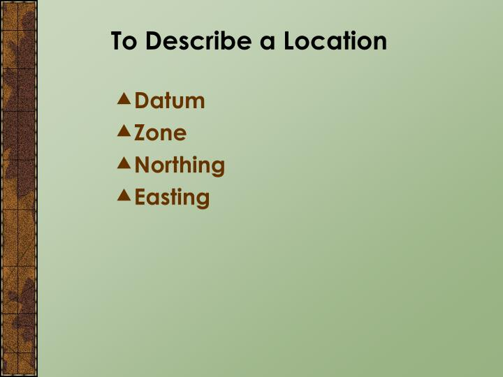 To Describe a Location
