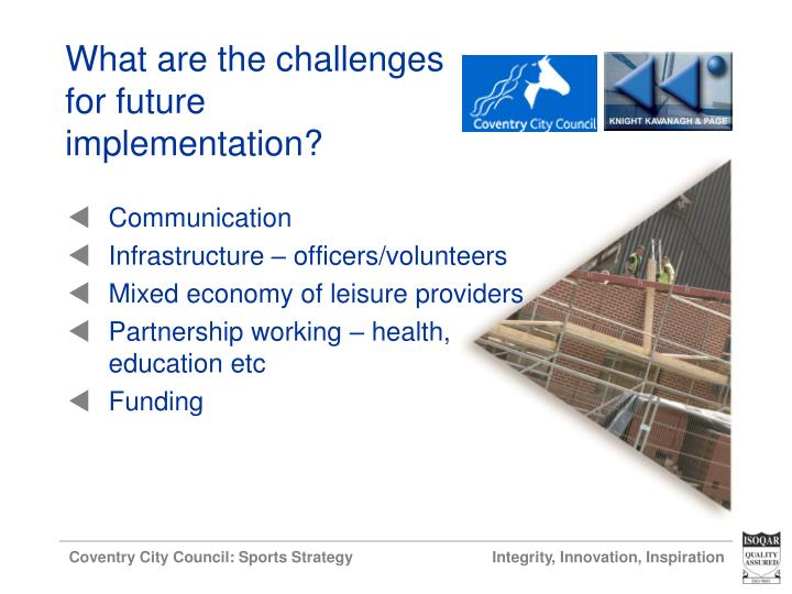 What are the challenges for future implementation?