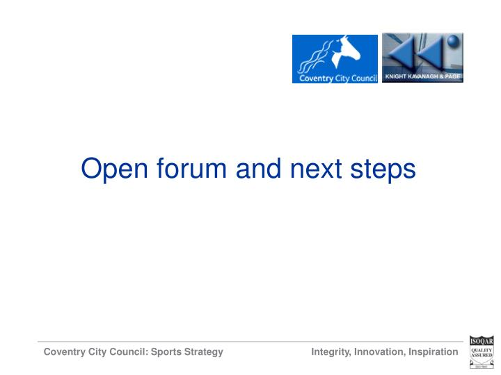 Open forum and next steps