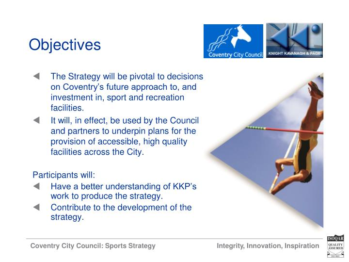 The Strategy will be pivotal to decisions on Coventry's future approach to, and investment in, sport and recreation facilities.
