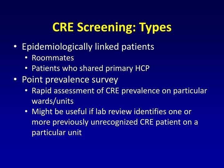 CRE Screening: Types