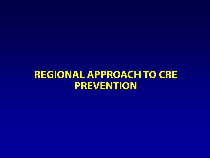 Regional Approach to CRE prevention