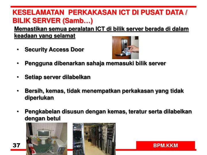 KESELAMATAN  PERKAKASAN ICT DI PUSAT DATA / BILIK SERVER (