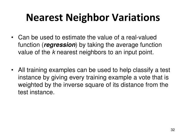Nearest Neighbor Variations