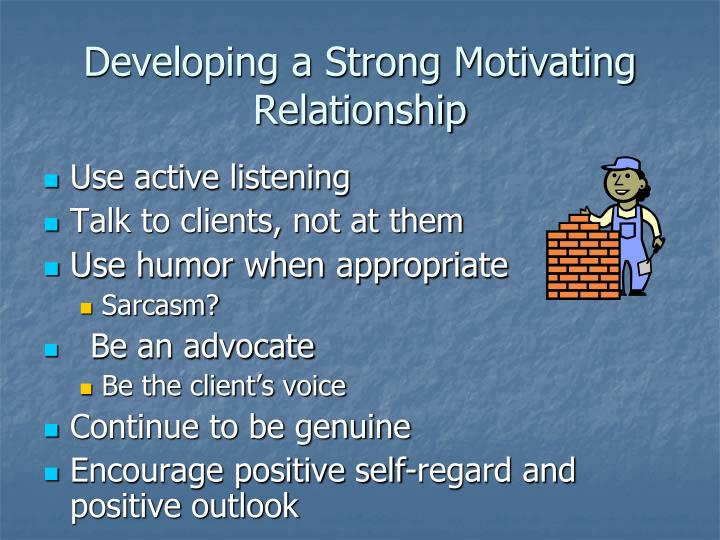 Developing a Strong Motivating Relationship