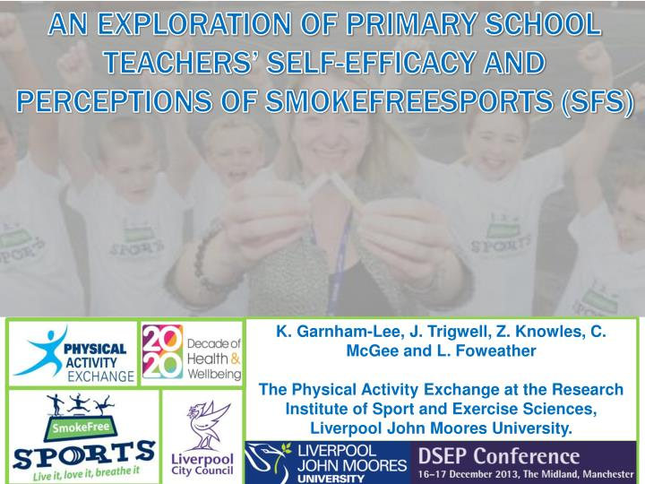AN EXPLORATION OF PRIMARY SCHOOL TEACHERS' SELF-EFFICACY AND PERCEPTIONS OF SMOKEFREESPORTS