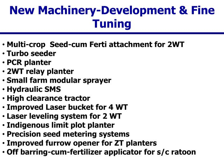 New Machinery-Development & Fine Tuning