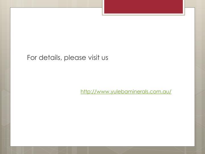 For details, please visit us