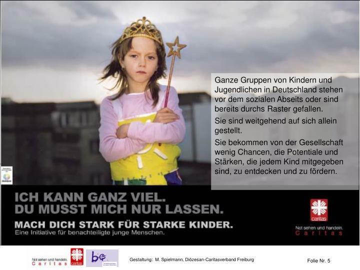 Ganze Gruppen von Kindern und Jugendlichen in Deutschland stehen vor dem sozialen Abseits oder sind bereits durchs Raster gefallen.