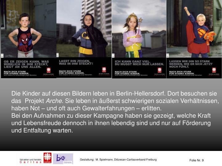 Die Kinder auf diesen Bildern leben in Berlin-Hellersdorf. Dort besuchen sie das  Projekt