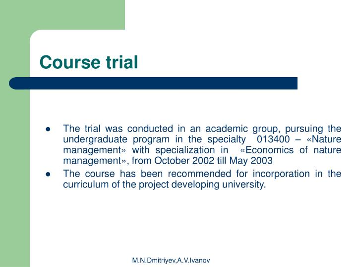 Course trial