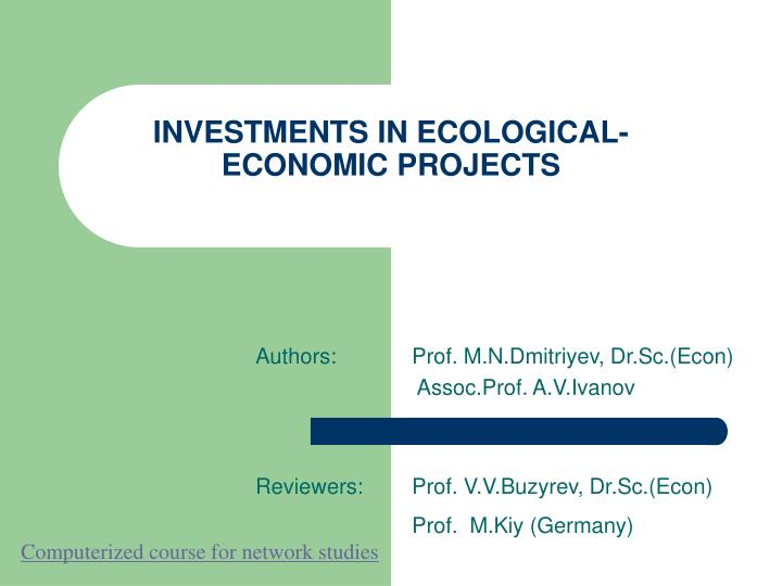Investments in ecological economic projects