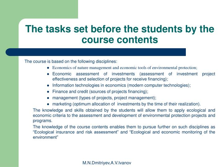 The tasks set before the students by the course contents