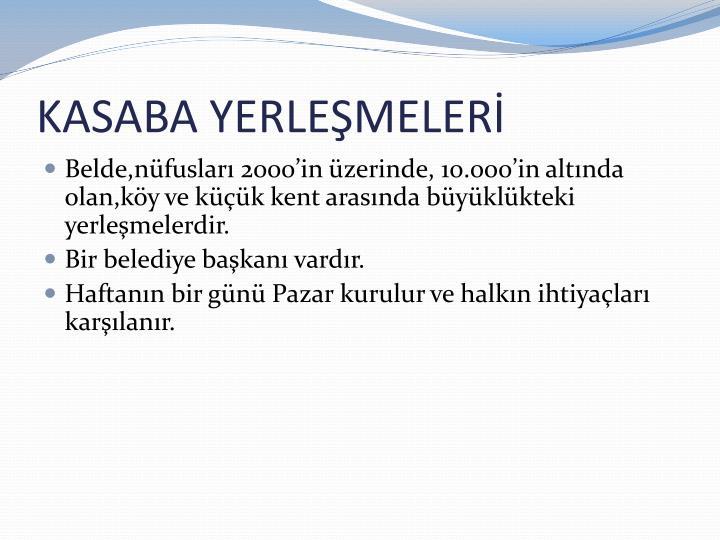 KASABA YERLEŞMELERİ