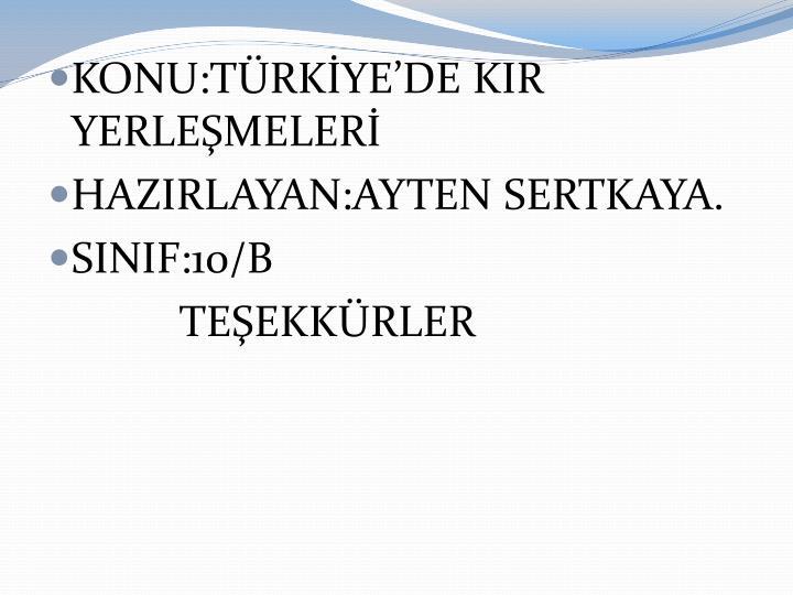KONU:TÜRKİYE'DE KIR YERLEŞMELERİ