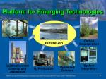 platform for emerging technologies