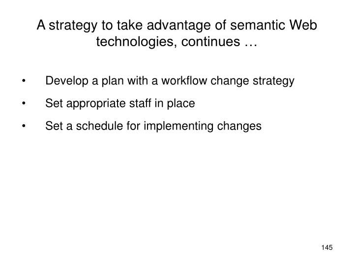 A strategy to take advantage of semantic Web technologies, continues …