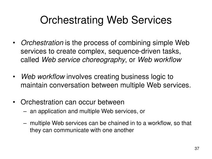 Orchestrating Web Services