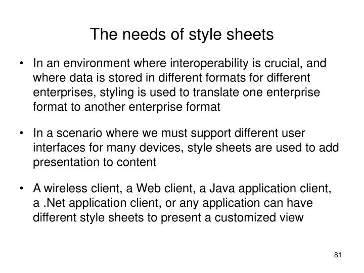 The needs of style sheets