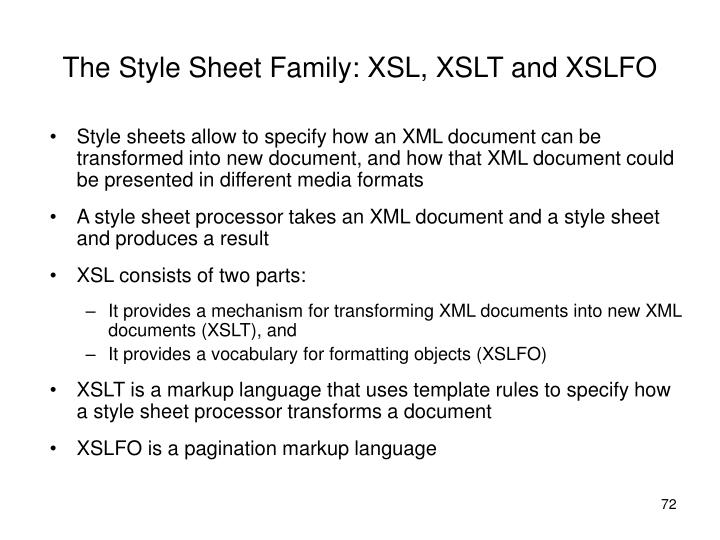 The Style Sheet Family: XSL, XSLT and XSLFO