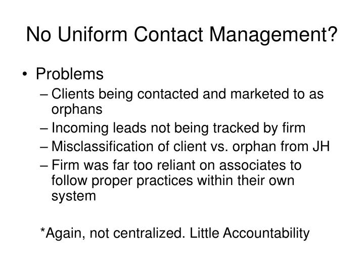 No Uniform Contact Management?