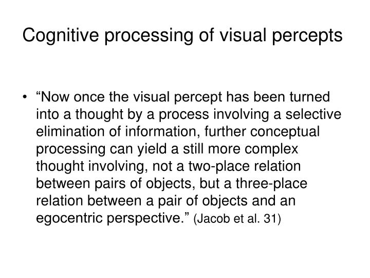Cognitive processing of visual percept