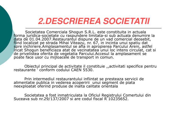 2.DESCRIEREA SOCIETATII