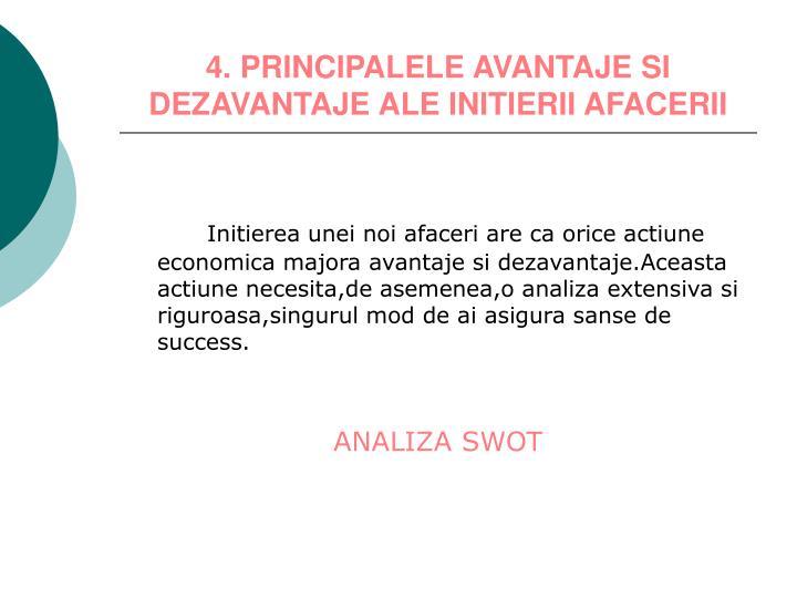 4. PRINCIPALELE AVANTAJE SI DEZAVANTAJE ALE INITIERII AFACERII