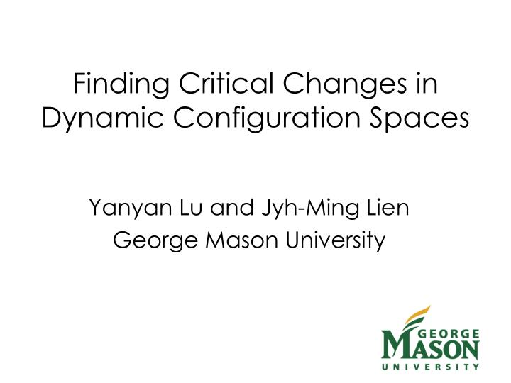 Finding critical changes in dynamic configuration spaces