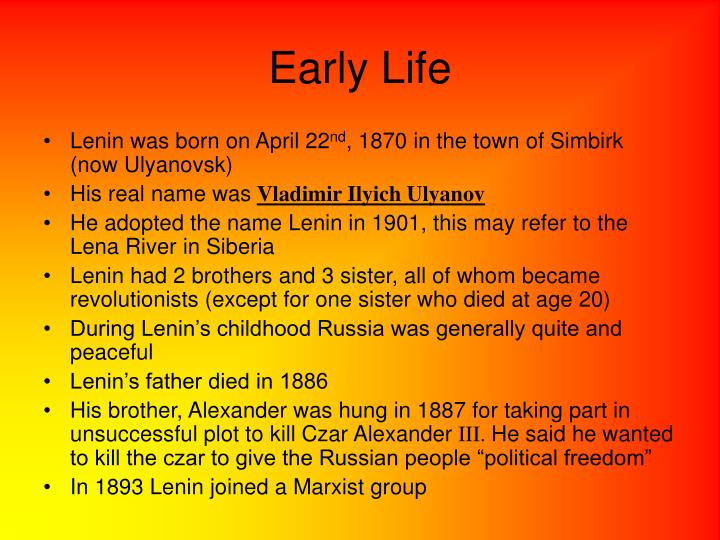 a biography of the life and times of vladimir iiyich ulyanov The life and impact of vladimir lenin essay the life and impact of the czar declined most of the reforms because it was at the same time as world war i, the economy of russia was disrupted the impact of lenin on russia and the russian people vladimir ilyich ulyanov (aka.