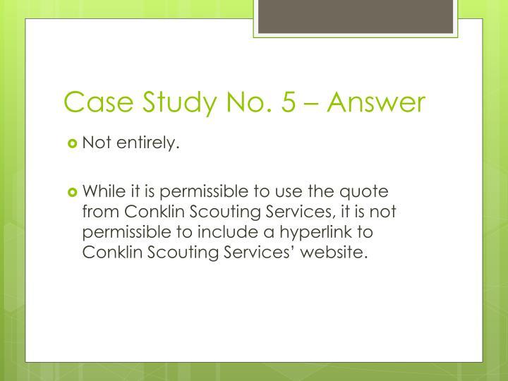 Case Study No. 5 –