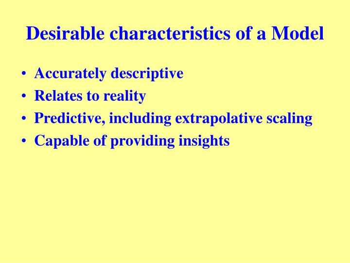 Desirable characteristics of a Model