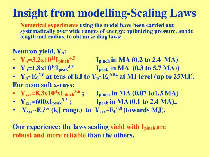 Insight from modelling-Scaling Laws