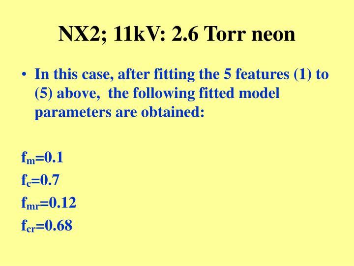 NX2; 11kV: 2.6 Torr neon