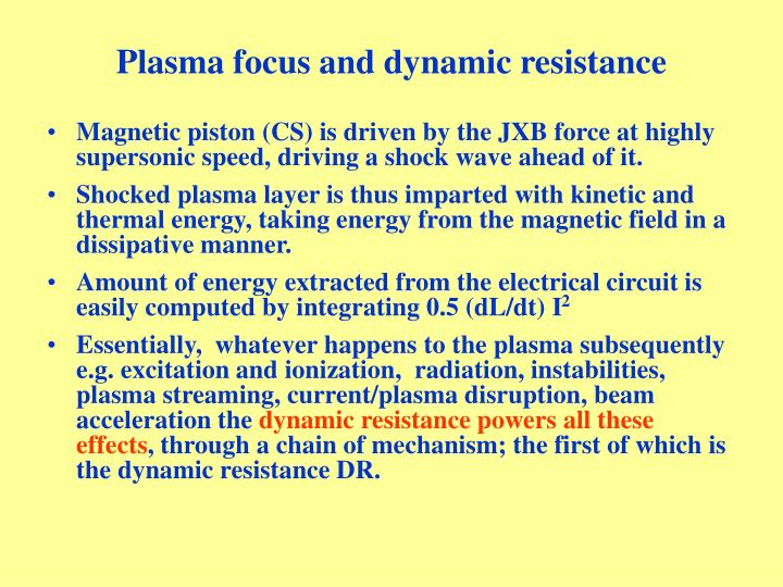 Plasma focus and dynamic resistance