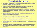 the role of the current