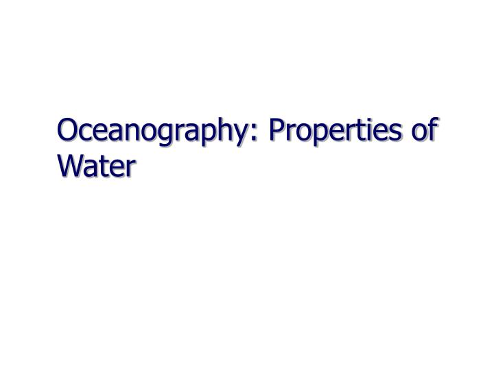 Oceanography: Properties of Water
