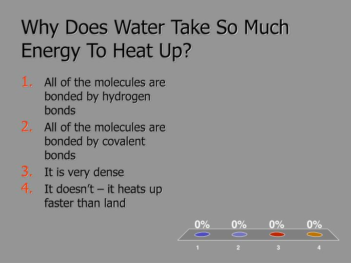 Why Does Water Take So Much Energy To Heat Up?