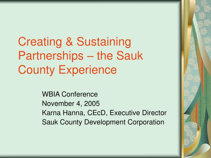 creating sustaining partnerships the sauk county experience
