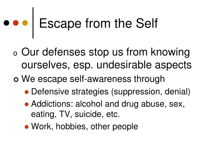 Escape from the Self