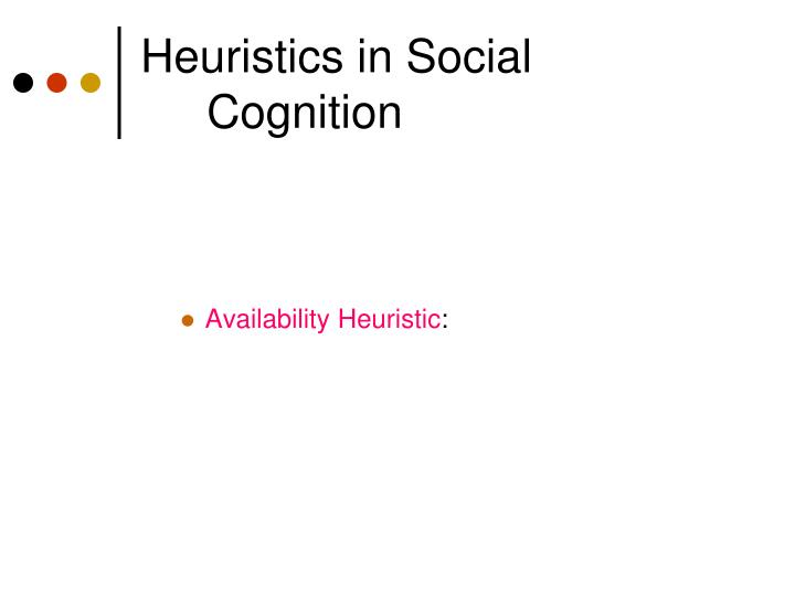 Heuristics in Social Cognition