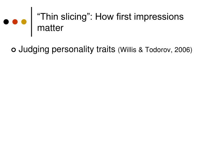 """Thin slicing"": How first impressions matter"
