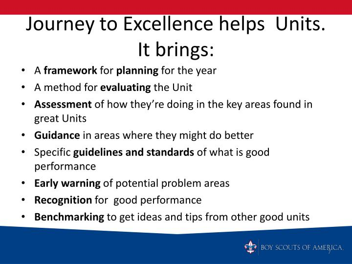 Journey to Excellence helps  Units.   It brings: