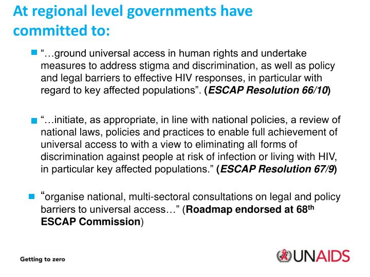 At regional level governments have committed to: