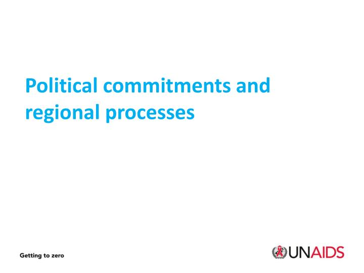 Political commitments and regional processes