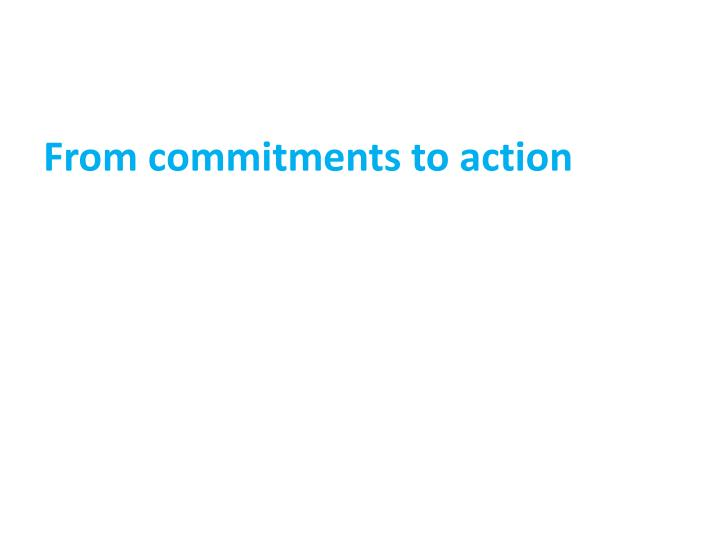 From commitments to action