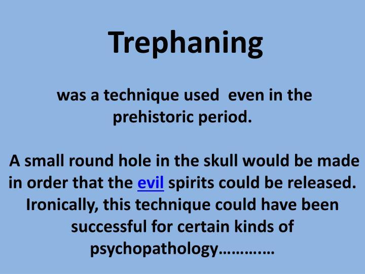 Trephaning