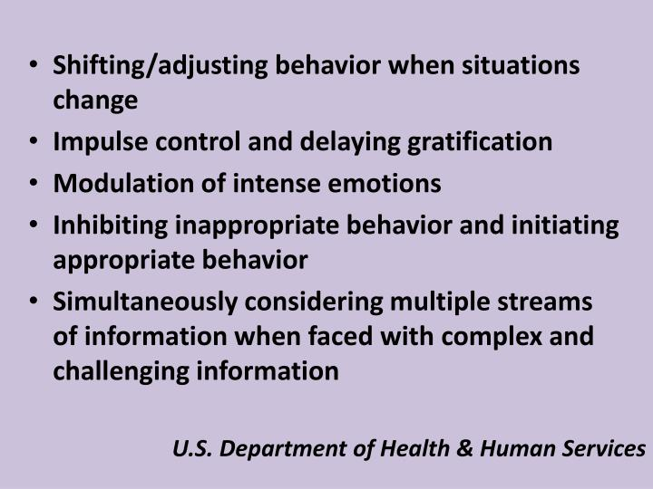 Shifting/adjusting behavior when situations change