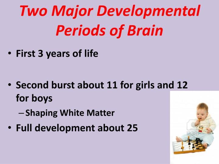 Two Major Developmental