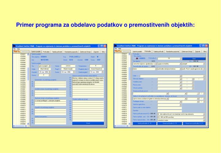 Primer programa za obdelavo podatkov o premostitvenih objektih: